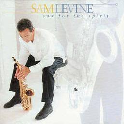 Sam Levine - Sax for the Spirit 2000