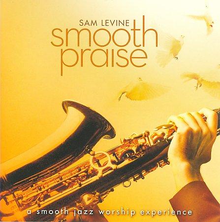 Sam Levine - Smooth Praise 2009